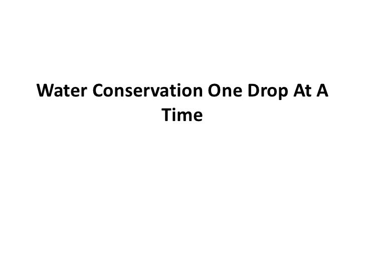 Water Conservation One Drop At A Time<br />