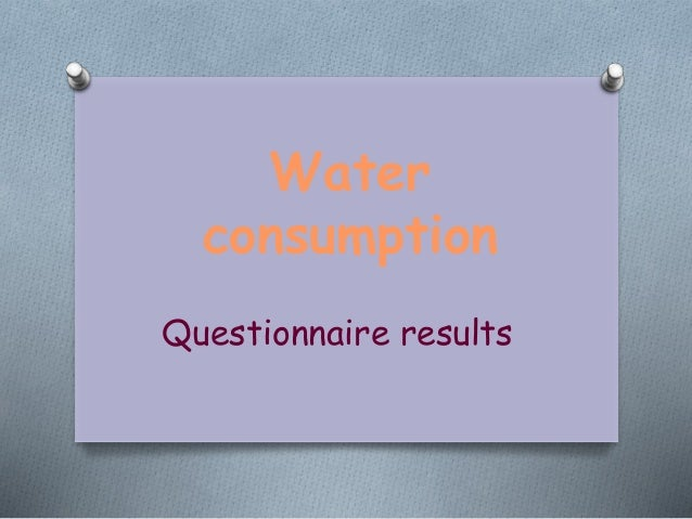 Water consumption Questionnaire results