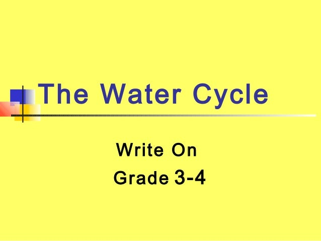 The Water Cycle     Write On    Grade 3-4
