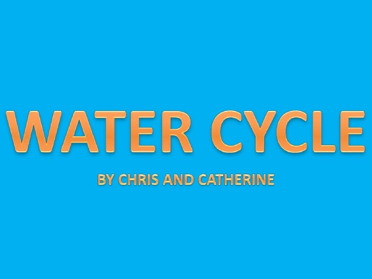 The Water Cycle describes the movement of water on, in and above the earth. Water is an ever changing state and is always ...