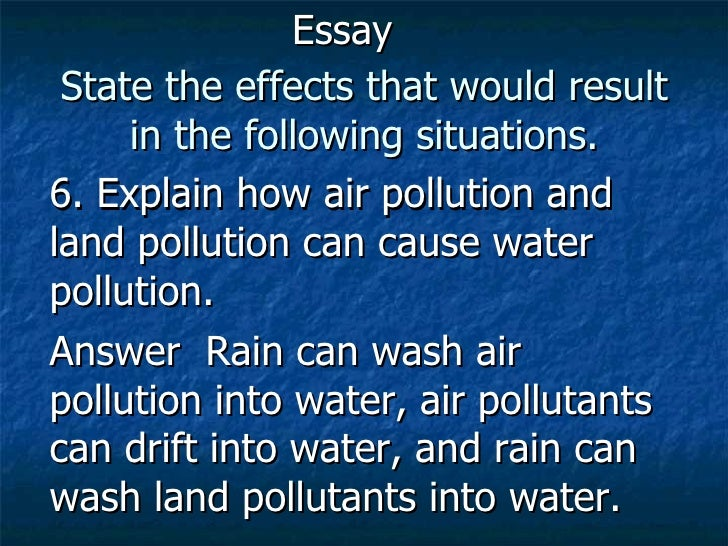 actual sources of water pollution essay Major nutrient sources include agricultural runoff, domestic sewage  polluted  water that cannot be used for drinking, bathing, industry or  this publication  presents assessments of current water quality status and trends.