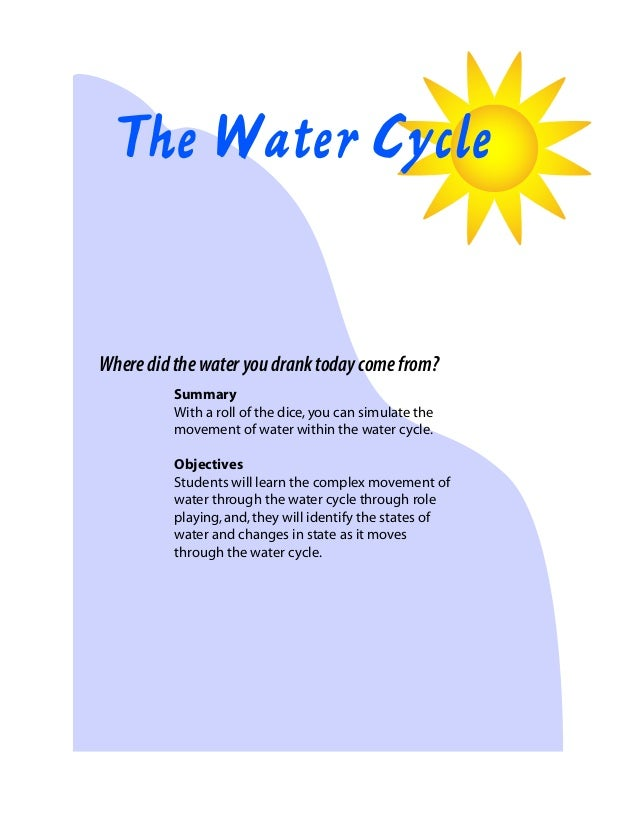 The Water Cycle  Where did the water you drank today come from? Summary With a roll of the dice, you can simulate the move...