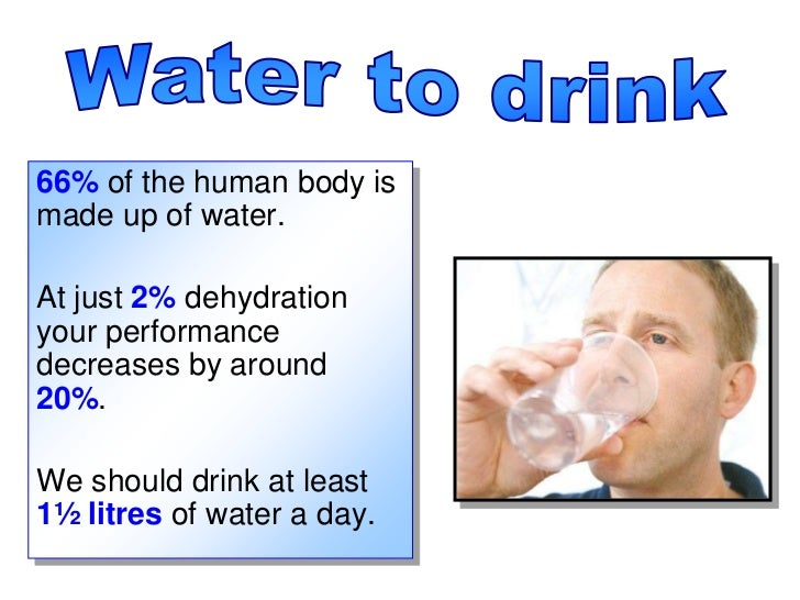 Water to drink<br />66% of the human body is made up of water.<br />At just 2% dehydration your performance decreases by a...