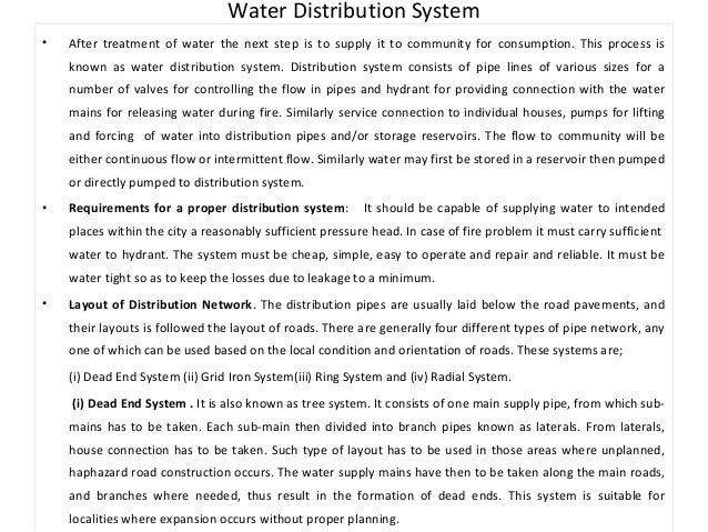 Water Distribution System  • After treatment of water the next step is to supply it to community for consumption. This pro...