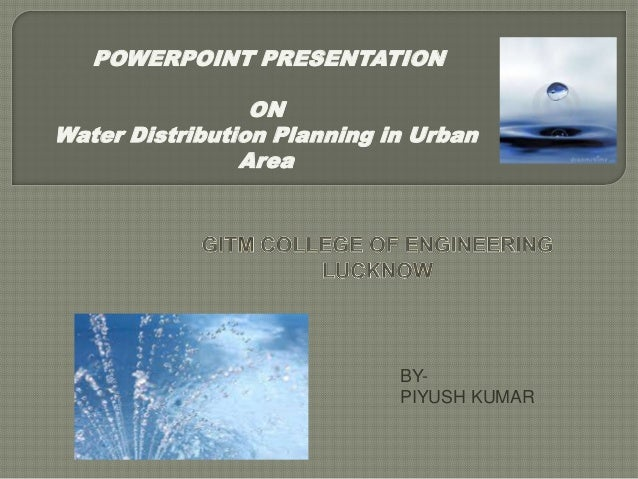 POWERPOINT PRESENTATION                 ONWater Distribution Planning in Urban                Area                        ...