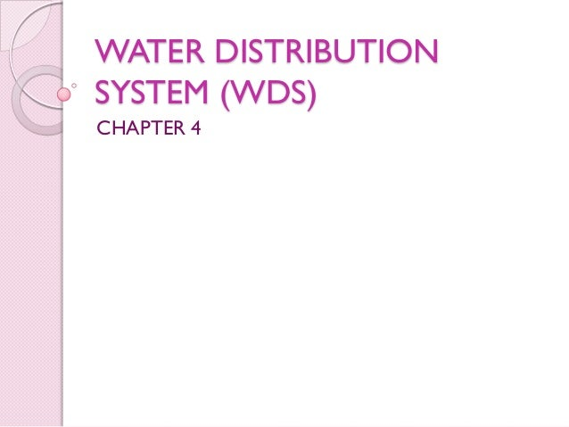 WATER DISTRIBUTIONSYSTEM (WDS)CHAPTER 4