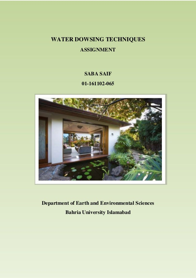 WATER DOWSING TECHNIQUES ASSIGNMENT  SABA SAIF 01-161102-065  Department of Earth and Environmental Sciences Bahria Univer...