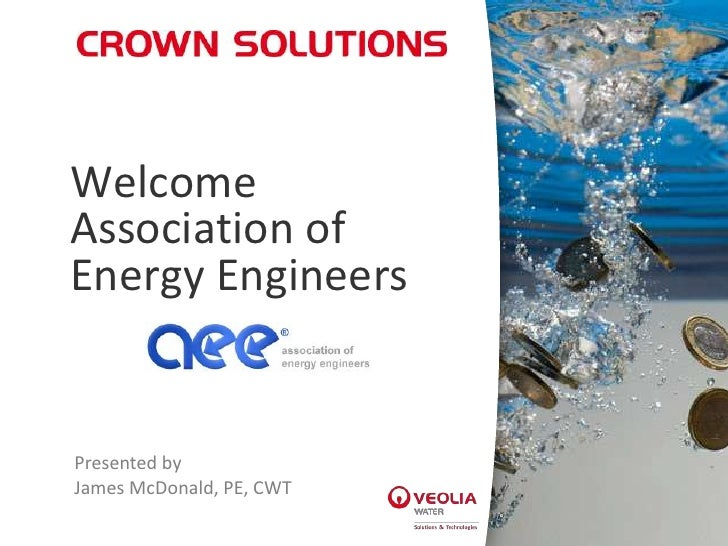 WelcomeAssociation ofEnergy EngineersPresented byJames McDonald, PE, CWT