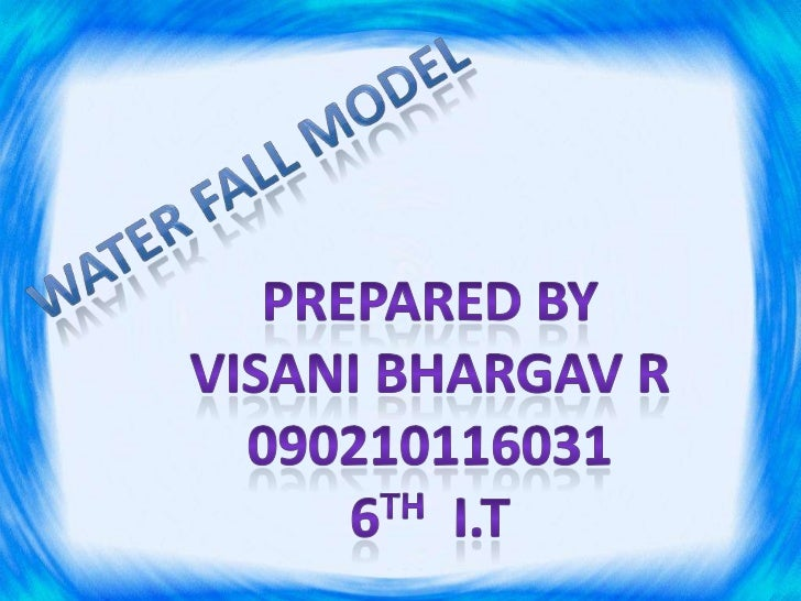 1)   History of water fall model.2)   Features of water fall model.3)   Phase of water fall model.4)   Brief description o...
