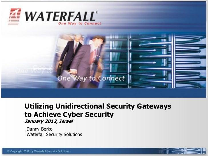 ®                                                   ®             Utilizing Unidirectional Security Gateways             t...