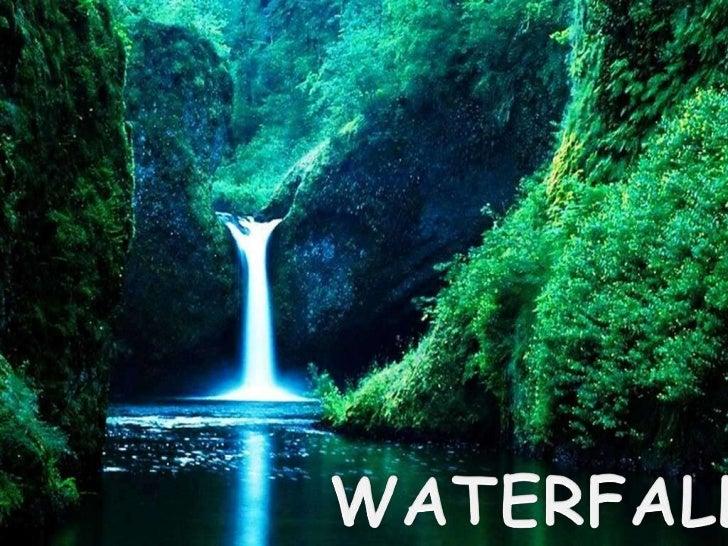 WATERFALLS<br />