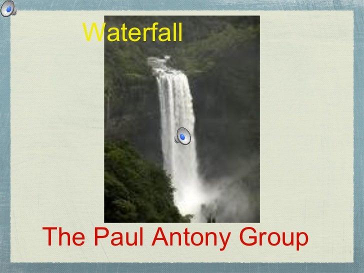 Waterfall The Paul Antony Group