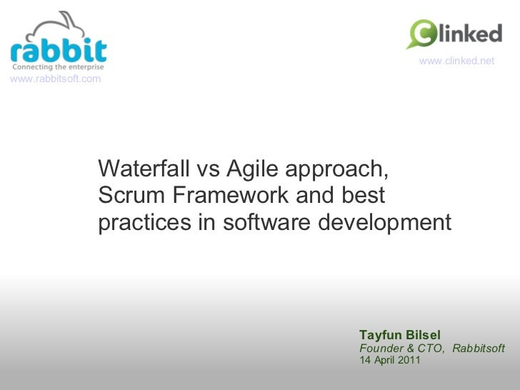 Tayfun Bilsel Founder & CTO,  Rabbitsoft 14 April 2011 Waterfall vs Agile approach,  Scrum Framework and best practices in...