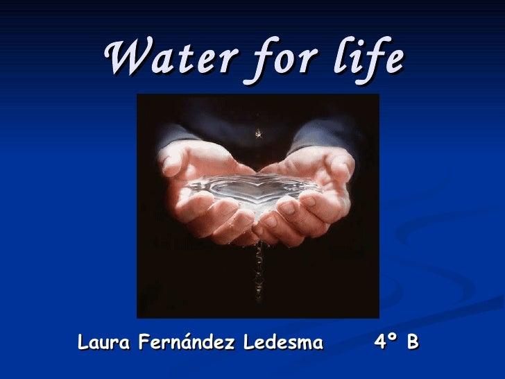 Water for life Laura Fernández Ledesma  4º B