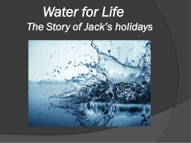 Water for Life The Story of Jack's holidays