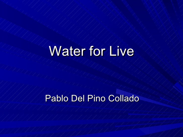 Water for Live Pablo Del Pino Collado