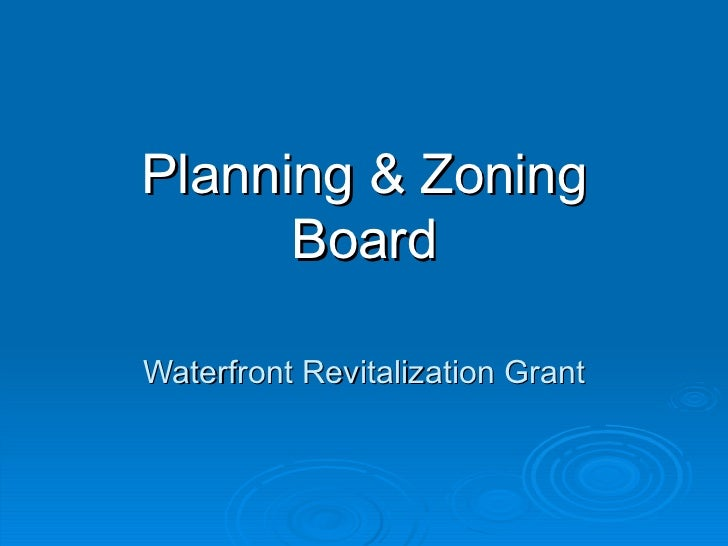 Planning & Zoning      BoardWaterfront Revitalization Grant