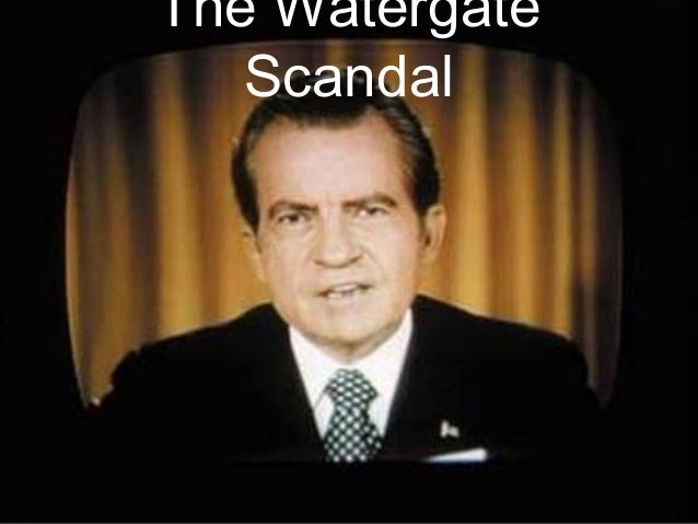 The Watergate Scandal ...