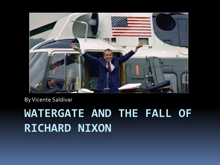 By Vicente SaldivarWATERGATE AND THE FALL OFRICHARD NIXON