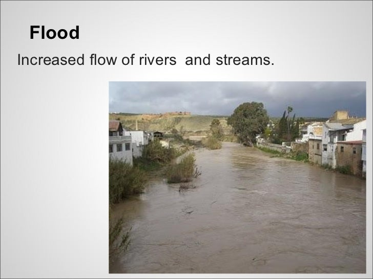FloodIncreased flow of rivers and streams.