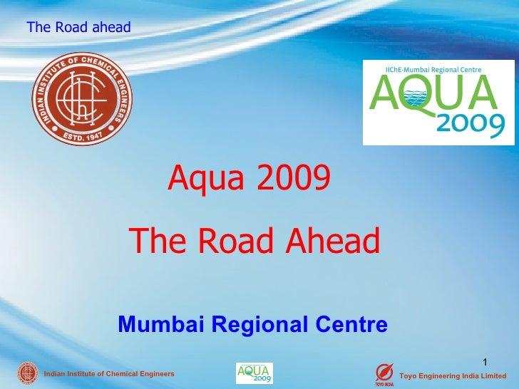 Mumbai Regional Centre Aqua 2009  The Road Ahead