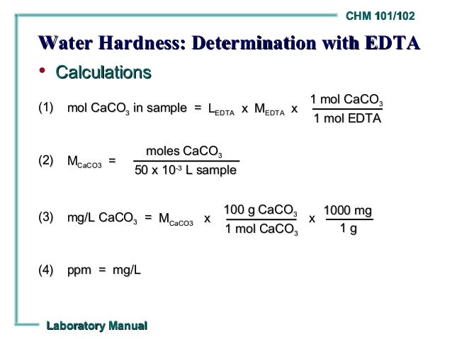 complexometric determination of water hardnesss Parts per million (ppm): is the parts of calcium carbonate equivalent hardness per 10 6 parts of water, ie, 1 ppm = 1 part of caco 3 eq hardness in 10 6 parts of water 2 milligram per litre (mg/l): is the number of milligrams of caco 3 equivalent hardness present per litre of water.