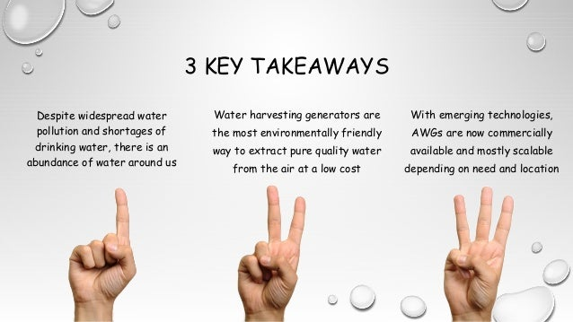 3 KEY TAKEAWAYS Despite widespread water pollution and shortages of drinking water, there is an abundance of water around ...