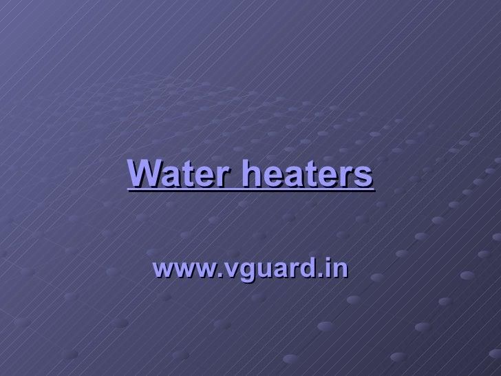 Water heaters www.vguard.in