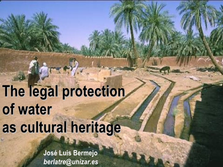 The legal protection  of water  as cultural heritage José Luis Bermejo [email_address]