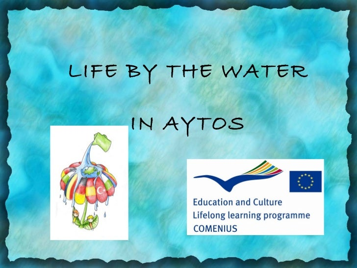 LIFE BY THE WATER    IN AYTOS