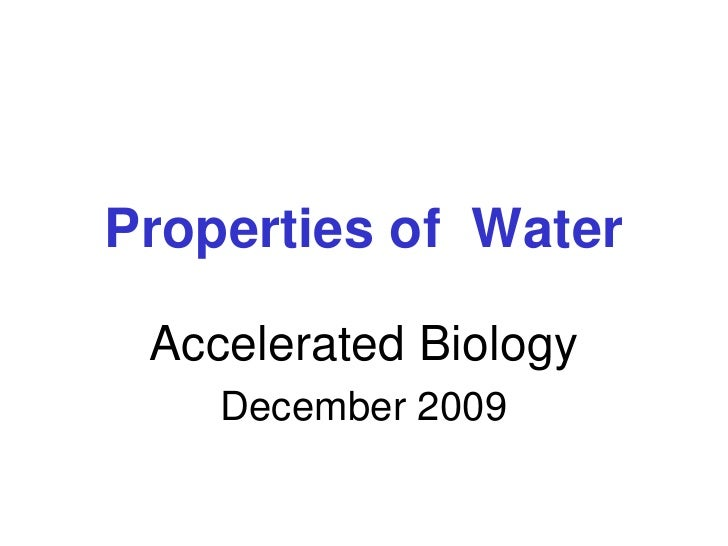 Properties of  Water<br />Accelerated Biology<br />December 2009<br />