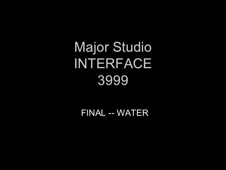 Major Studio INTERFACE 3999 FINAL -- WATER