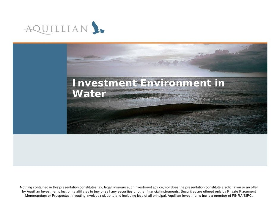 Investment Environment in                                   Water     Nothing contained in this presentation constitutes t...