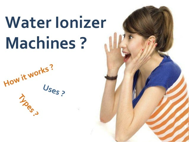 Water Ionizer Machines ?