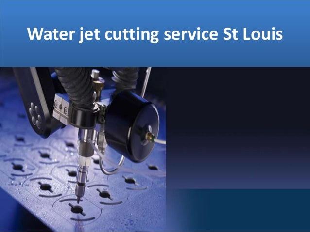 Water jet cutting service St Louis