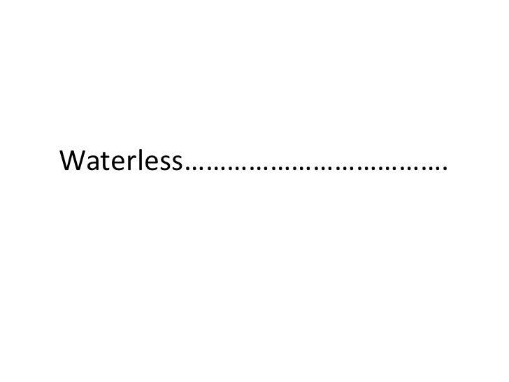 Waterless……………………………….<br />