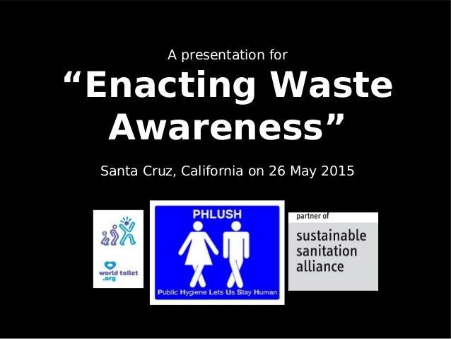 When Sensible Sanitation is Waterless Sanitation: Real-World Ideas Slide 2