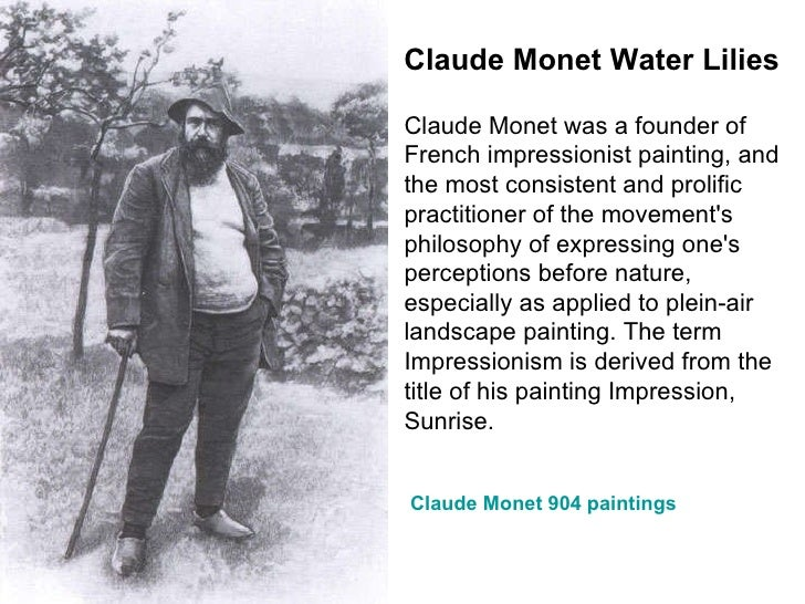 Claude Monet Water Lilies Claude Monet was a founder of French impressionist painting, and the most consistent and prolifi...