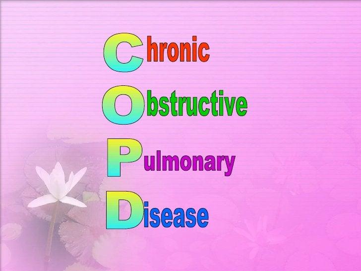 C O P D hronic bstructive ulmonary isease