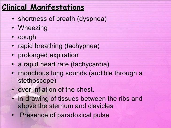 Clinical Manifestations <ul><li>shortness of breath (dyspnea)  </li></ul><ul><li>Wheezing  </li></ul><ul><li>cough  </li><...