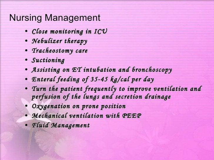Nursing Management <ul><li>Close monitoring in ICU  </li></ul><ul><li>Nebulizer therapy  </li></ul><ul><li>Tracheostomy ca...