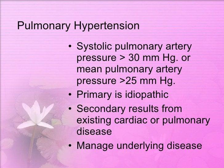 Pulmonary Hypertension <ul><li>Systolic pulmonary artery pressure > 30 mm Hg. or mean pulmonary artery pressure >25 mm Hg....