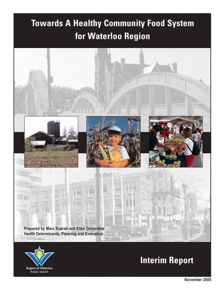 Towards A Healthy Community Food System             for Waterloo RegionPrepared by Marc Xuereb and Ellen DesjardinsHealth ...