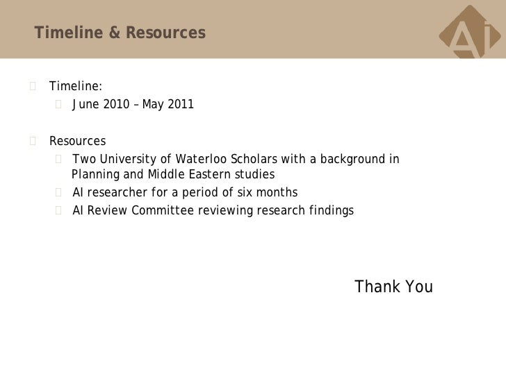 Timeline & Resources   Timeline:      June 2010 – May 2011   Resources      Two University of Waterloo Scholars with a...