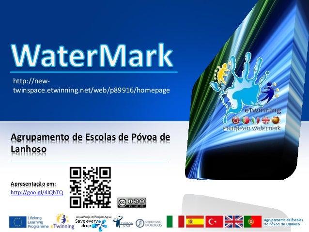 AquaProject/ProjetoAgua  Agrupamento de Escolas de Póvoa de Lanhoso  Apresentação em:  http://goo.gl/4IQhTQ  http://new- t...