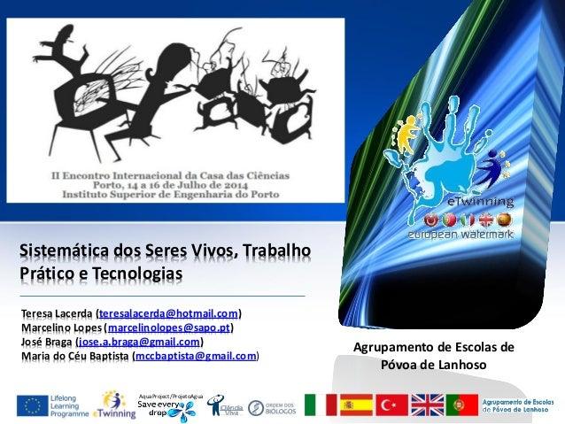AquaProject/ProjetoAgua Sistemática dos Seres Vivos, Trabalho Prático e Tecnologias Teresa Lacerda (teresalacerda@hotmail....