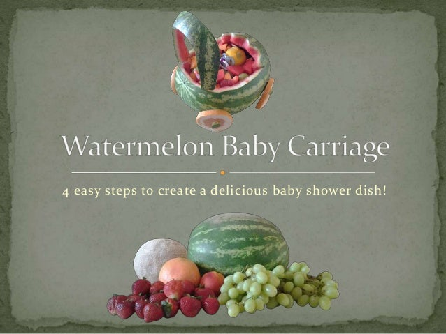 Watermelon Baby Carriage Baby Shower Food Ideas