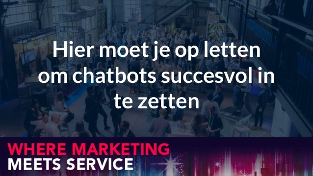 Hier moet je op letten om chatbots succesvol in te zetten