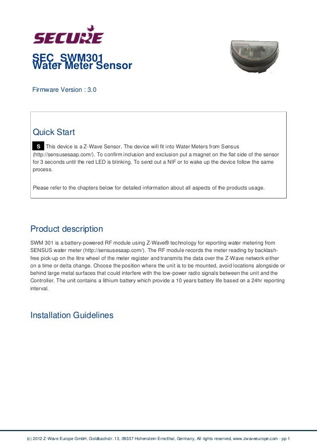 SEC_SWM301 Water Meter Sensor Firmware Version : 3.0 Quick Start S This device is a Z-Wave Sensor. The device will fit int...
