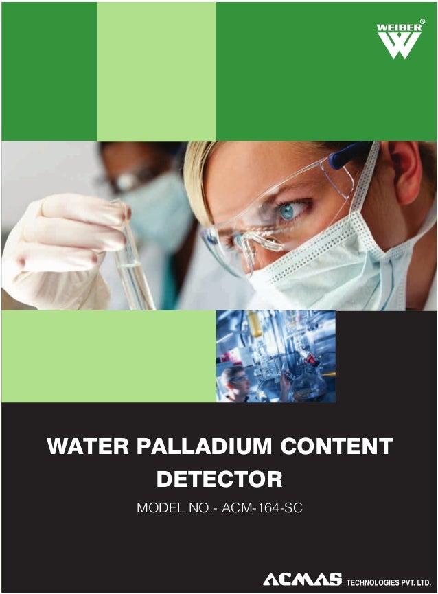 R  WATER PALLADIUM CONTENT DETECTOR MODEL NO.- ACM-164-SC
